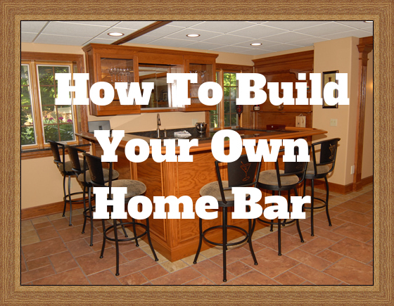 How To Build Your Own Home Bar - Best Home Bar Ever